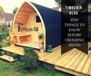 FEW THINGS TO KNOW BEFORE ORDERING SAUNA